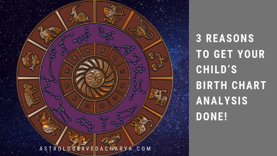 3 Reasons To Get Your Childs Birth Chart Analysis Done